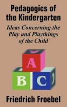 friedrich-froebels-pedagogics-kindergarten-or-his-ideas-concerning-froebel-paperback-cover-art